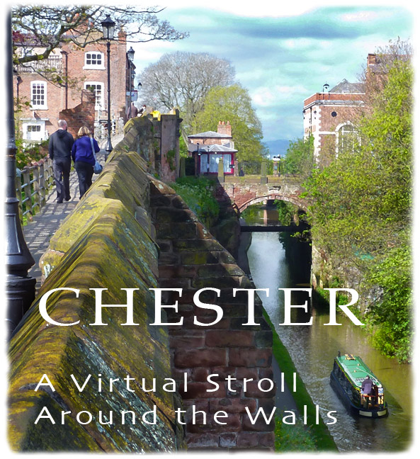 Chester: a Virtual Stroll Around the Walls