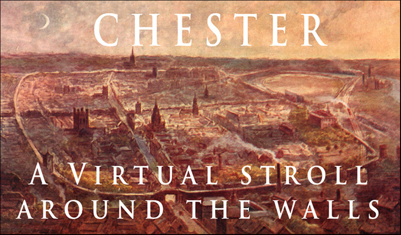Chester: a Virtual Stroll Around the Wall